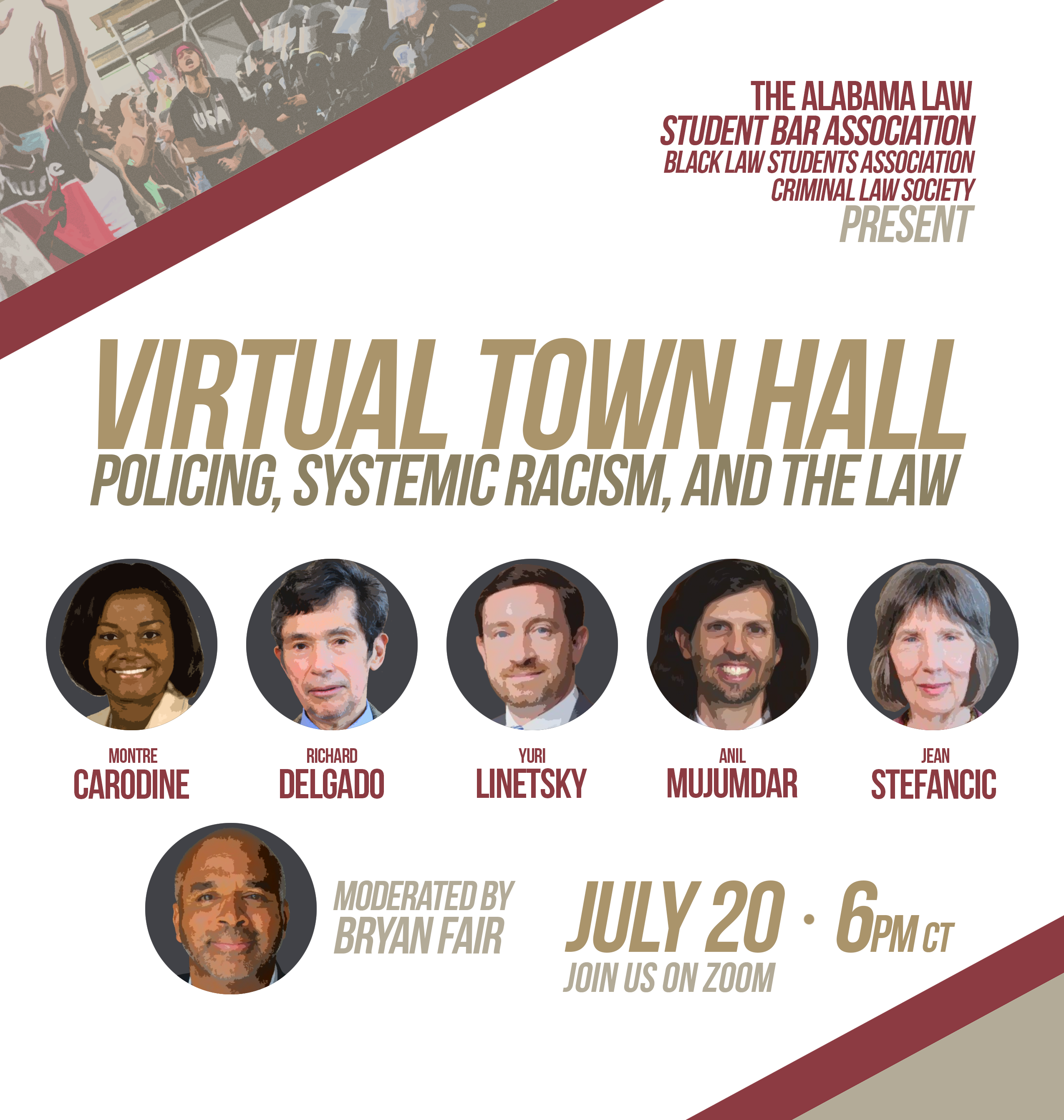 The Student Bar Association, Black Law Students Association, and the Criminal Law Society will present a virtual town hall on Policing, Systemic Racism, and the Law at 6 p.m. Monday, July 20 on Zoom. The program will feature professors Montre Carodine, Richard Delgado, Yuri Linetsky, Anil Mujumdar, and Jean Stefancic. Professor Bryan Fair will moderate the discussion.