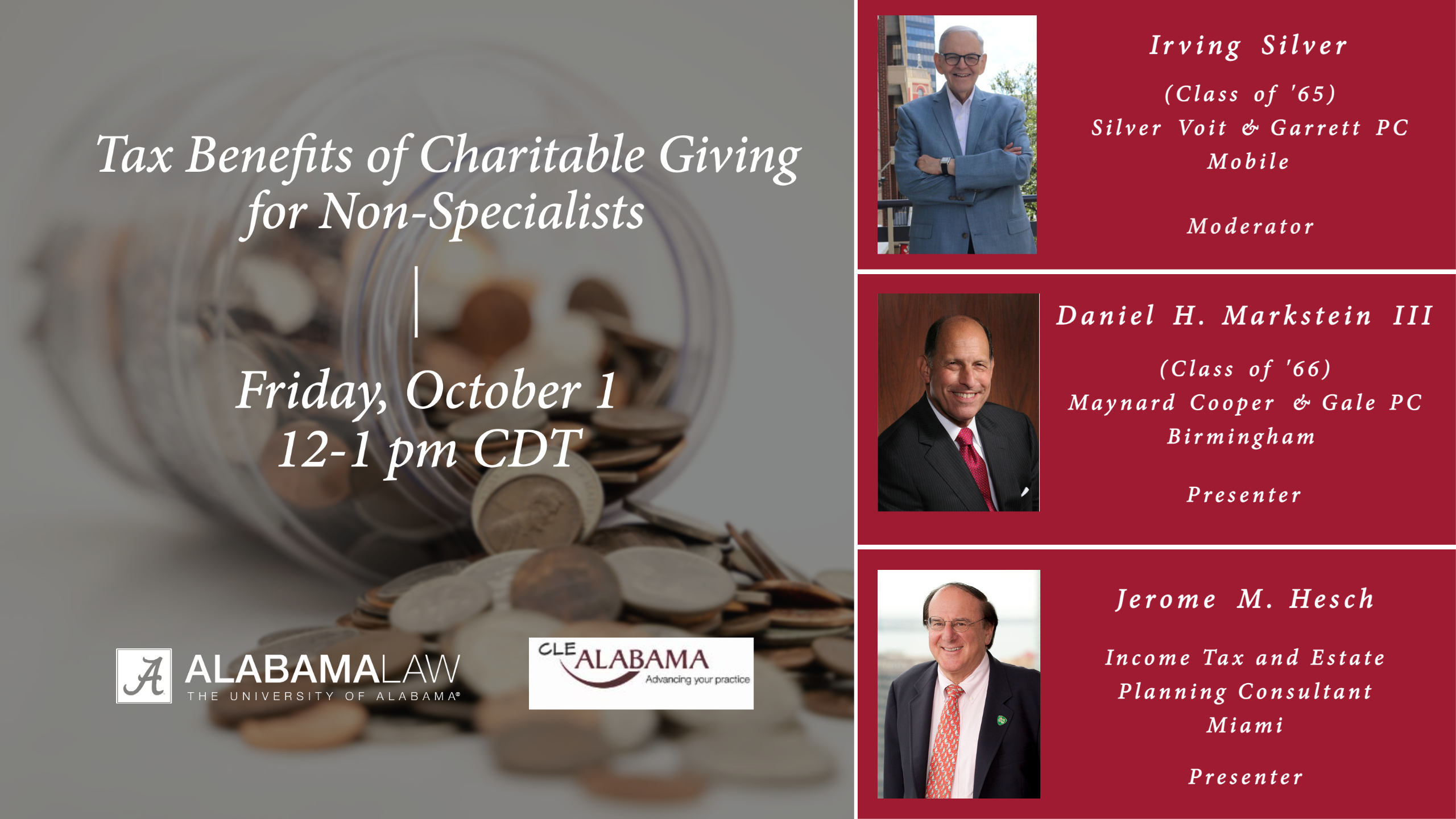 Tax Benefits of Charitable Giving for Non-Specialists Seminar--Friday, October 1 from 12-1 pm CDT. Moderated by Irving Silver with Danile H. Markstein III and Jeronme M Hesch as presenters.