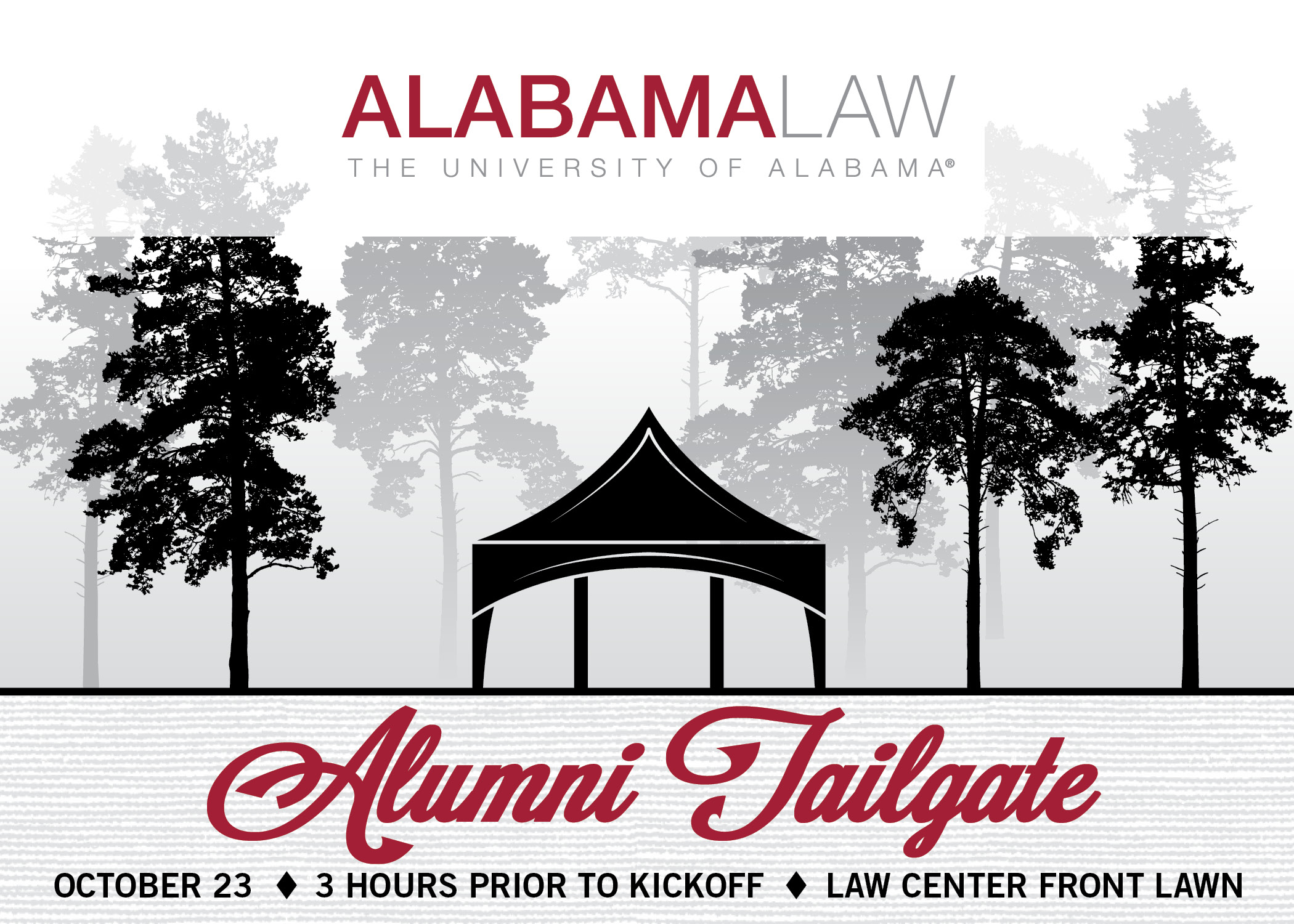 Alabama Law Alumni Tailgate: Homecoming 2021. October 23 3 hours before kickoff on the Law School front lawn.